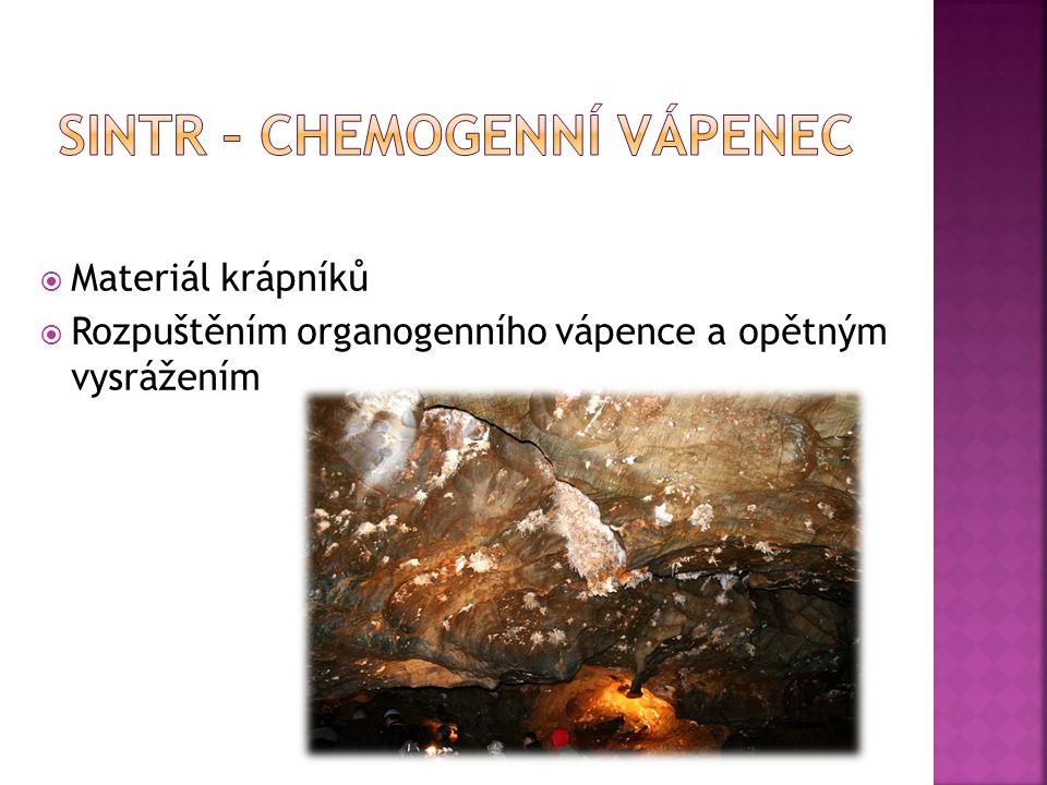  Materiál krápníků  Rozpuštěním organogenního vápence a opětným vysrážením