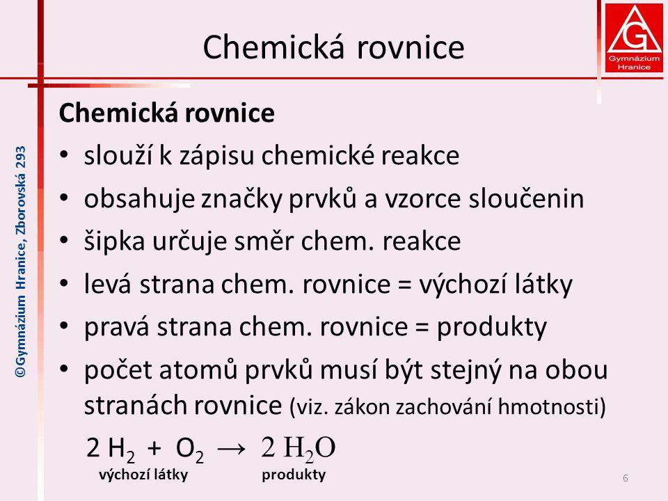 Chemická rovnice slouží k zápisu chemické reakce obsahuje značky prvků a vzorce sloučenin šipka určuje směr chem.