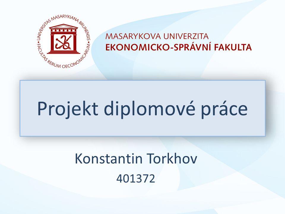 Konstantin Torkhov 401372 Projekt diplomové práce