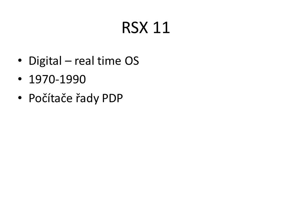 RSX 11 Digital – real time OS 1970-1990 Počítače řady PDP