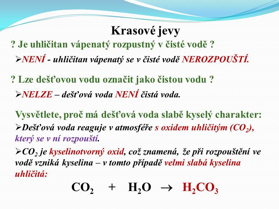  Hydrogenuhličitan vápenatý je rozpustný ve vodě, ale buňky jej dokáží vyloučit v nerozpustné formě uhličitanu vápenatého: Ca(HCO 3 ) 2  CaCO 3 + CO
