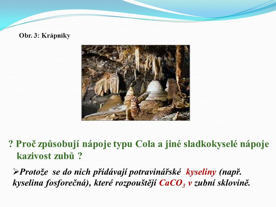  Pro CaCO 3 je typické, že se rozpouští v kyselém prostředí - čímž vzniká sloučenina, která už ve vodě rozpustná je  hydrogenuhličitan vápenatý: CaC