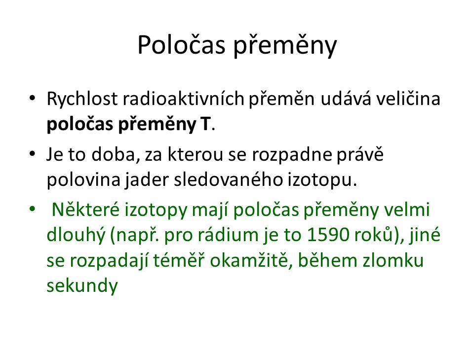 Přeměnové řady Izotopy vznikající radioaktivní přeměnou jsou obvykle také radionuklidy, které se dále přeměňují na další izotopy Druh vznikajícího izotopu se řídí posouvacím pravidlem Vznikají tak posloupnosti jaderných přeměn