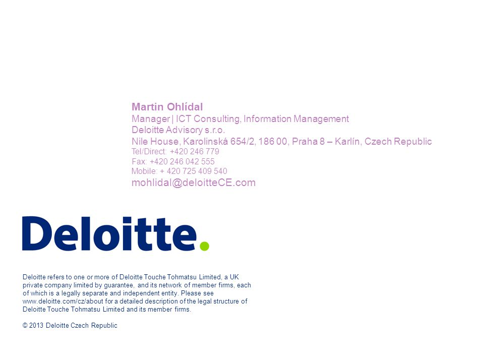 Deloitte refers to one or more of Deloitte Touche Tohmatsu Limited, a UK private company limited by guarantee, and its network of member firms, each of which is a legally separate and independent entity.