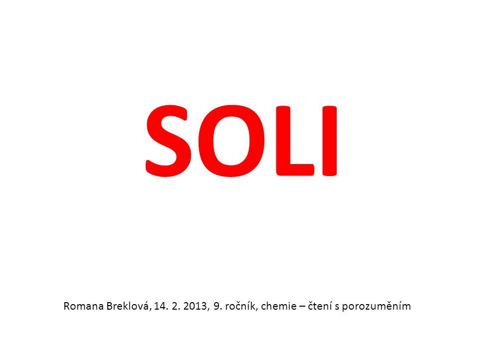 Soli vznikají neutralizací kyselin a hydroxidů.