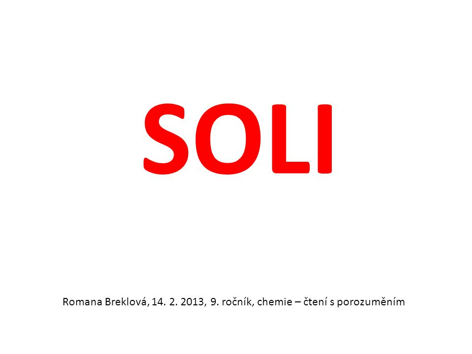 SOLI Romana Breklová, 14. 2. 2013, 9. ročník, chemie – čtení s porozuměním