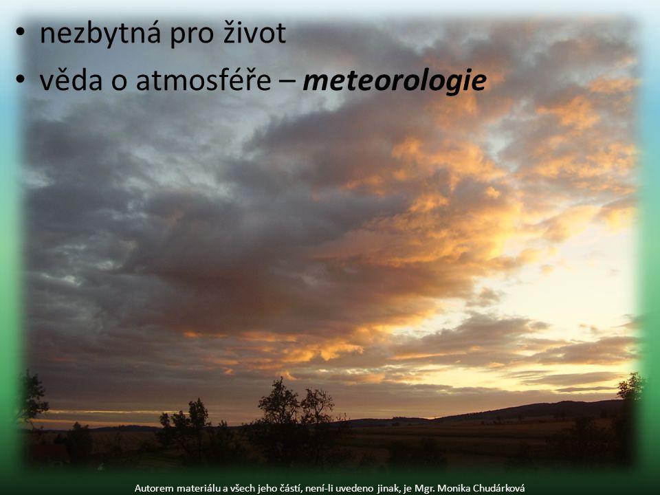počasí – okamžitý stav atmosféry sluneční záření teplota vzduchu a půdy vlhkost vzduchu oblačnost srážky tlak vzduchu vítr (směr a síla) Autorem materiálu a všech jeho částí, není-li uvedeno jinak, je Mgr.