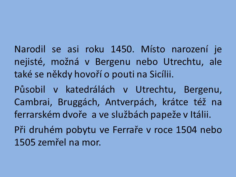 Narodil se asi roku 1450.