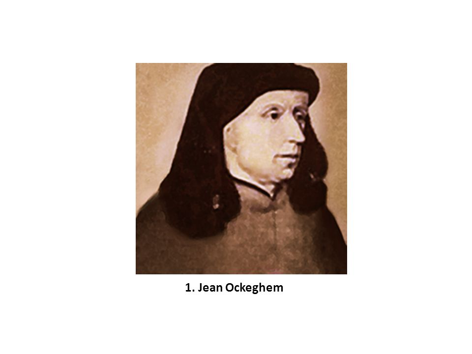 Jean (Johannes) Ockeghem Narozen mezi léty 1410 a 1425 v Hennegavsku.