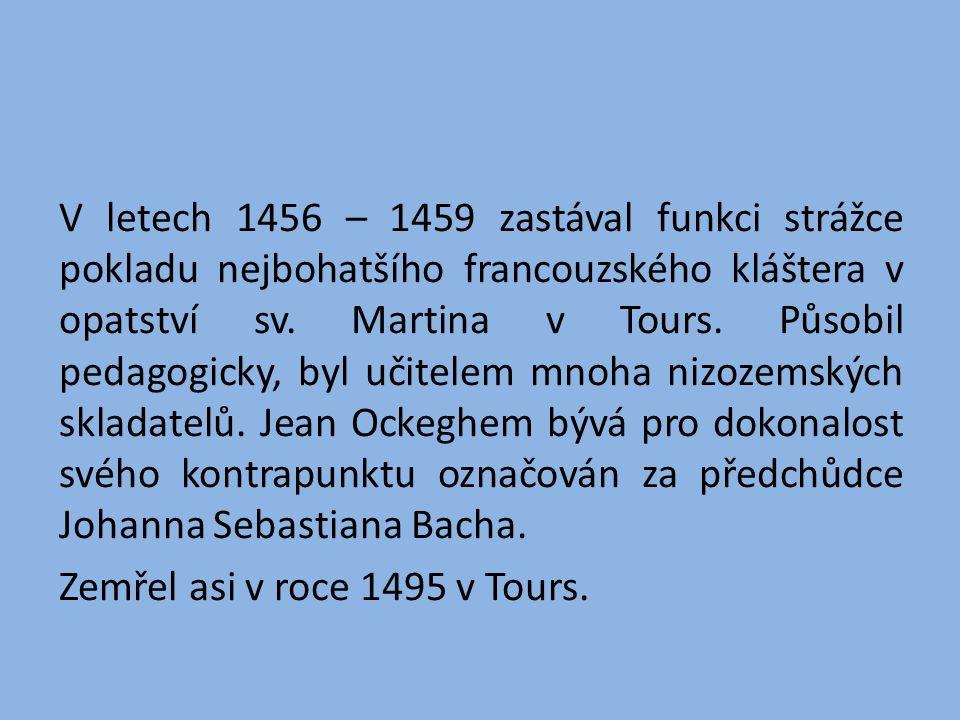 Dochovala se jen malá část jeho díla: 15 mší, z toho 10 kompletních 9 motetů 20 chansonů 4 kánony.