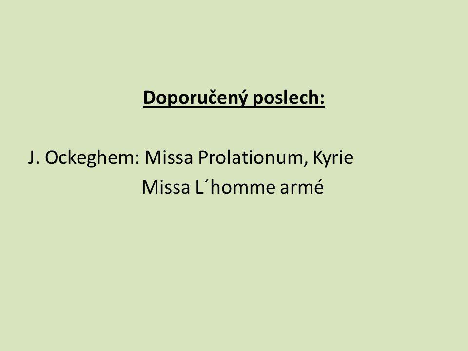 Doporučený poslech: J. Ockeghem: Missa Prolationum, Kyrie Missa L´homme armé