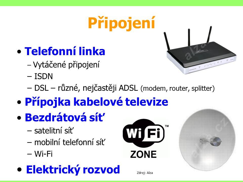Připojení Telefonní linka – Vytáčené připojení – ISDN – DSL – různé, nejčastěji ADSL (modem, router, splitter) Přípojka kabelové televize Bezdrátová s