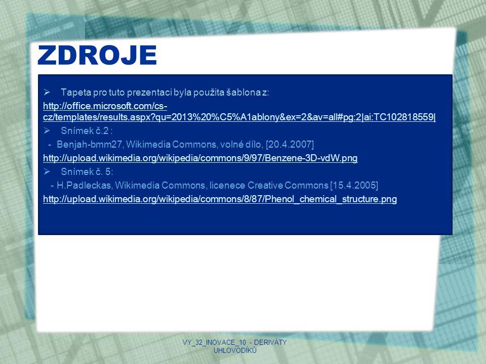 ZDROJE  Tapeta pro tuto prezentaci byla použita šablona z: http://office.microsoft.com/cs- cz/templates/results.aspx?qu=2013%20%C5%A1ablony&ex=2&av=a