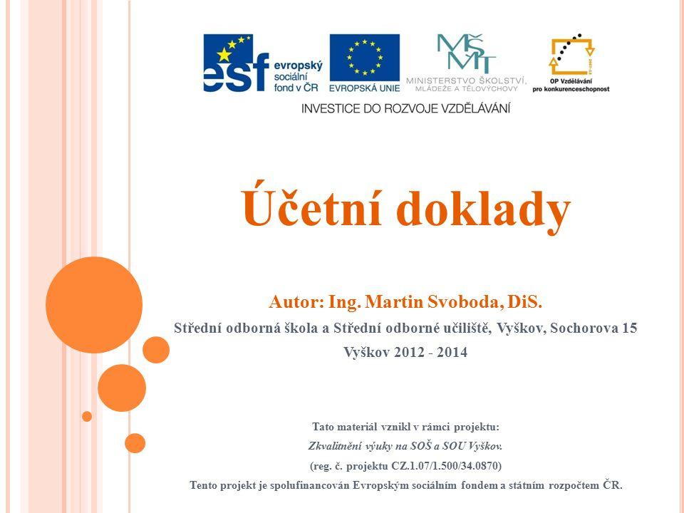 Účetní doklady Autor: Ing.Martin Svoboda, DiS.