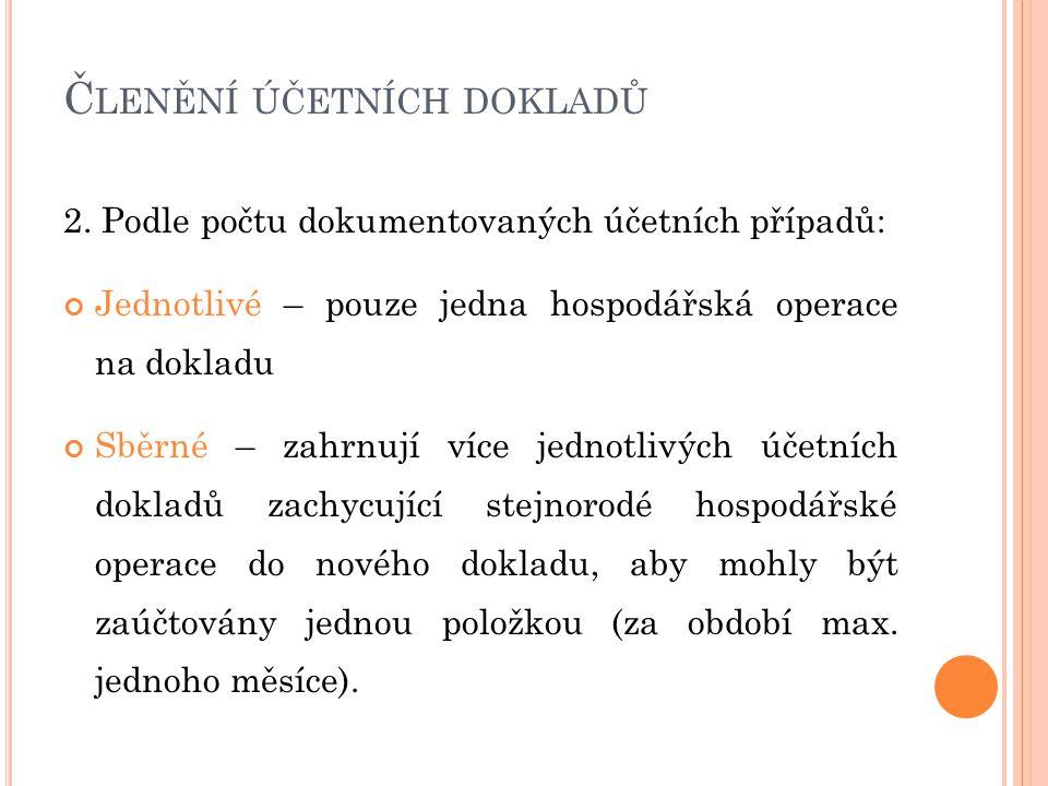 Č LENĚNÍ ÚČETNÍCH DOKLADŮ 2.