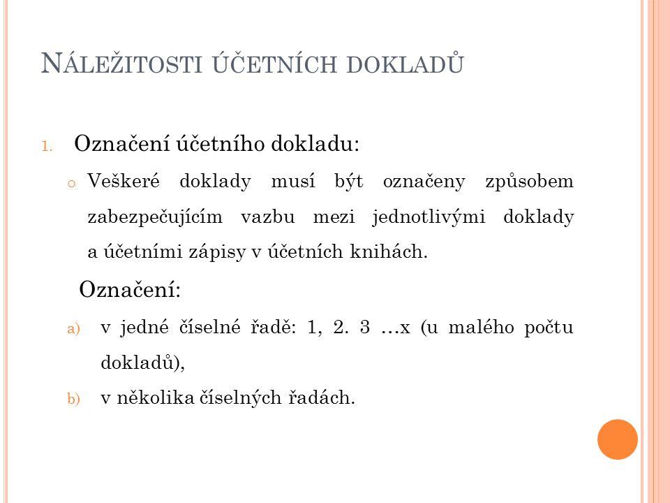 N ÁLEŽITOSTI ÚČETNÍCH DOKLADŮ 2.Popis obsahu účetního případu a označení jeho účastníků.