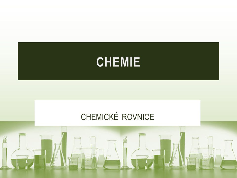 Chemická reakce je děj, při kterém se mění složení a struktura látek.