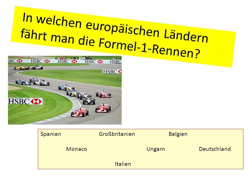 In welchen europäischen Ländern fährt man die Formel-1-Rennen? Spanien Großbritanien Belgien Monaco Ungarn Deutschland Italien