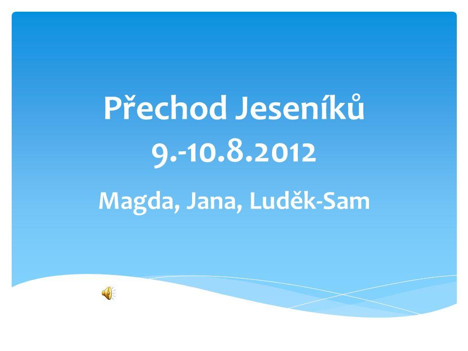 Přechod Jeseníků 9.-10.8.2012 Magda, Jana, Luděk-Sam