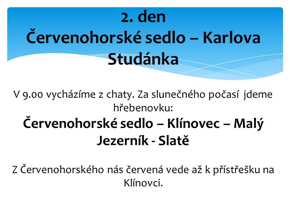 2.den Červenohorské sedlo – Karlova Studánka V 9.00 vycházíme z chaty.