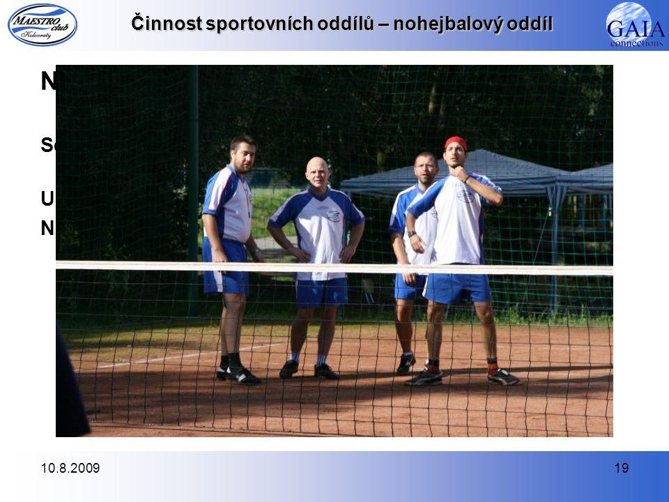10.8.200919 Činnost sportovních oddílů – nohejbalový oddíl Nohejbalový turnaj našeho klubu (5.