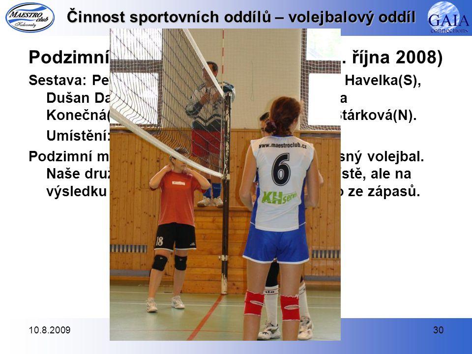 10.8.200930 Činnost sportovních oddílů – volejbalový oddíl Podzimní kolovratský miniturnaj (11.