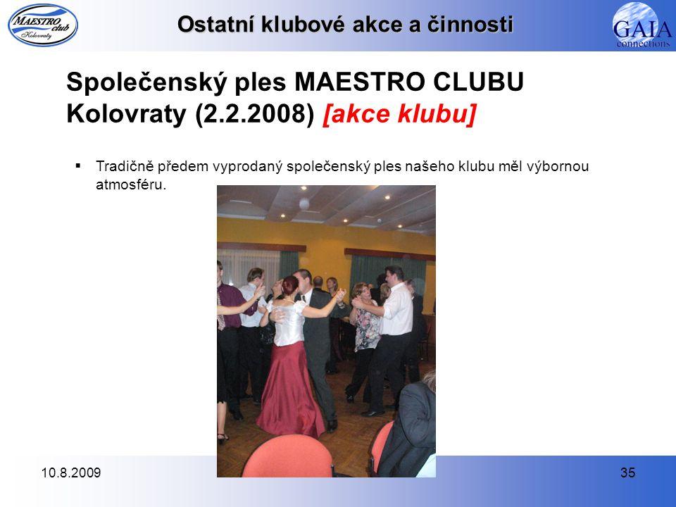 10.8.200935 Společenský ples MAESTRO CLUBU Kolovraty (2.2.2008) [akce klubu]  Tradičně předem vyprodaný společenský ples našeho klubu měl výbornou atmosféru.