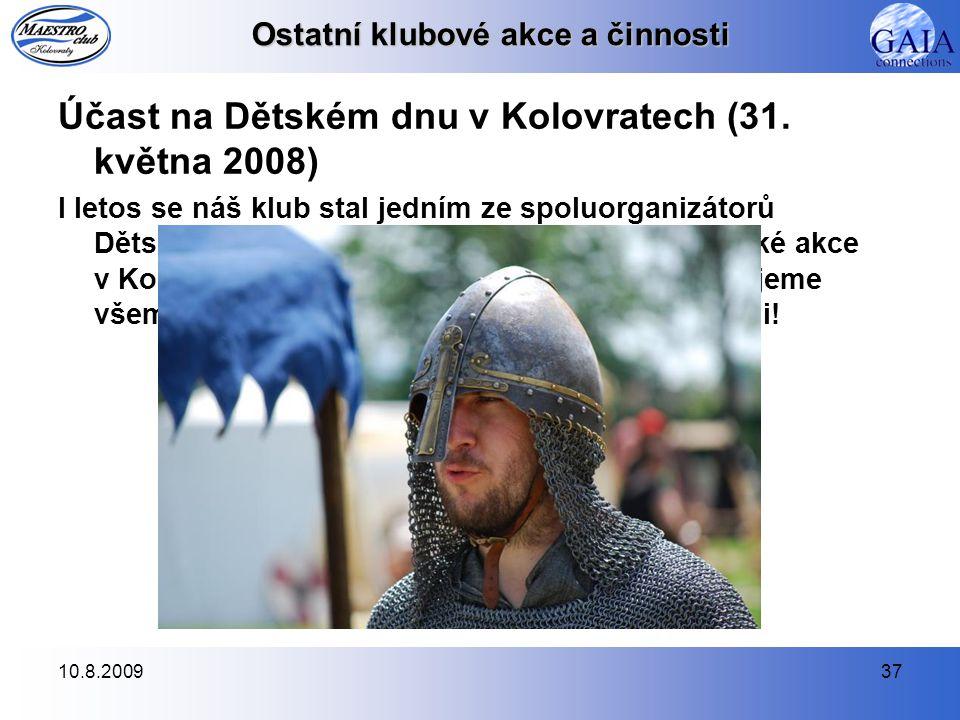10.8.200937 Ostatní klubové akce a činnosti Účast na Dětském dnu v Kolovratech (31.