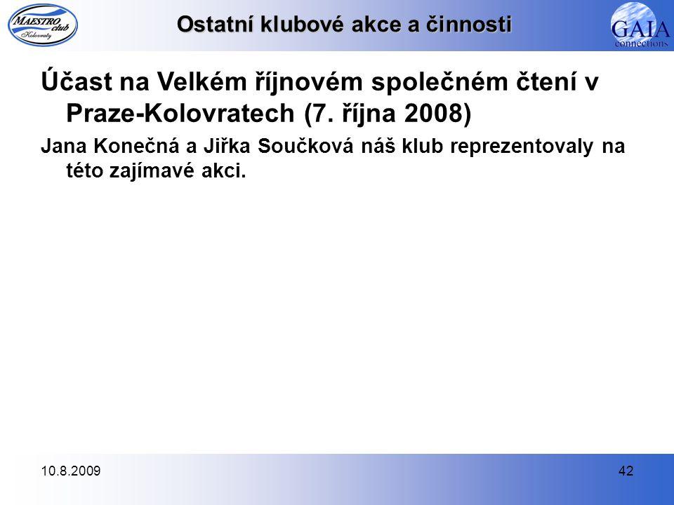 10.8.200942 Ostatní klubové akce a činnosti Účast na Velkém říjnovém společném čtení v Praze-Kolovratech (7.