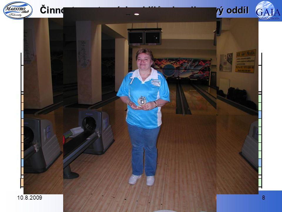 10.8.20098 Činnost sportovních oddílů – bowlingový oddíl ABL podzim 2008 Do podzimních bojů zasáhly opět 3 týmy. V přeboru obhájilo Áčko čtvrté místo