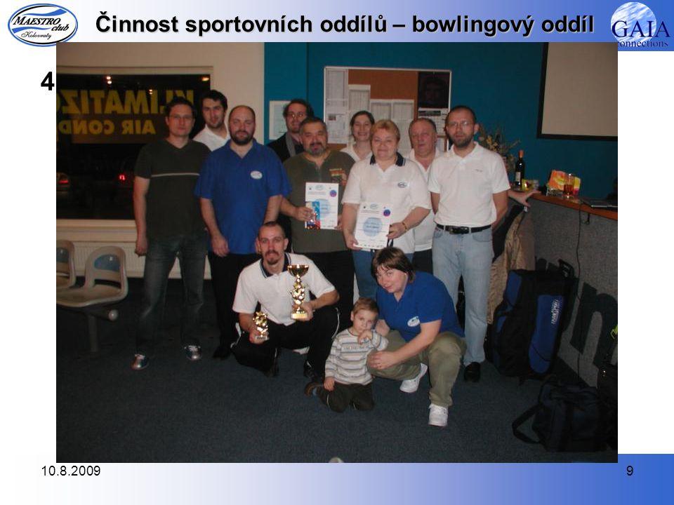 10.8.20099 Činnost sportovních oddílů – bowlingový oddíl 4.