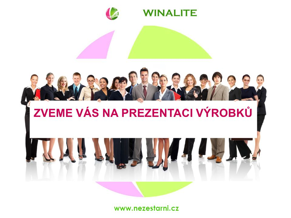 WINALITE www.nezestarni.cz ZVEME VÁS NA PREZENTACI VÝROBKŮ