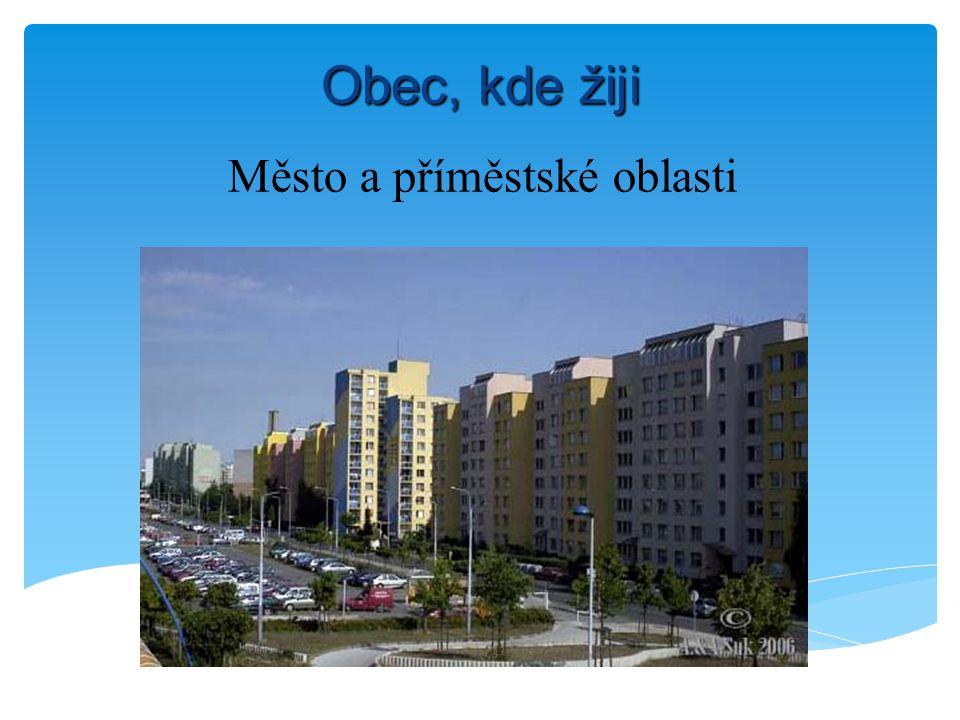 Město Většina obyvatel žije ve městech a v příměstských oblastech.