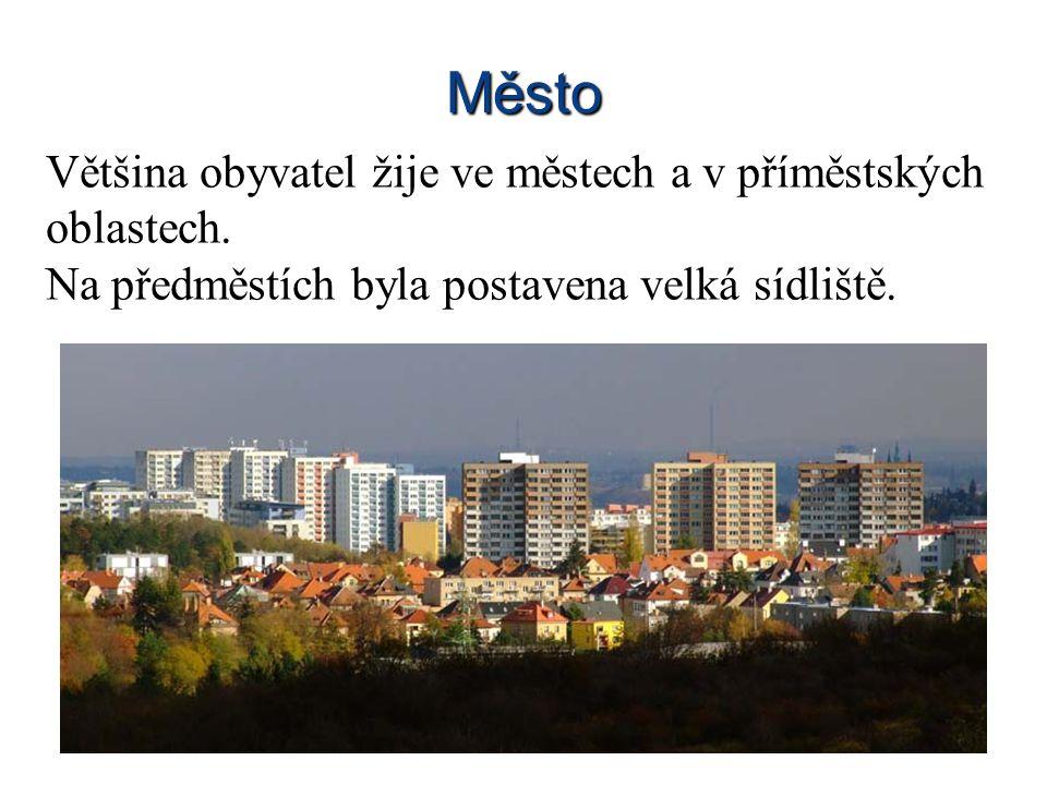Město Většina obyvatel žije ve městech a v příměstských oblastech. Na předměstích byla postavena velká sídliště.