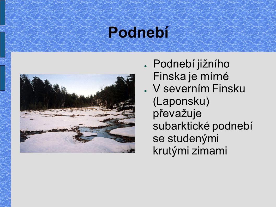 Podnebí ● Podnebí jižního Finska je mírné ● V severním Finsku (Laponsku) převažuje subarktické podnebí se studenými krutými zimami