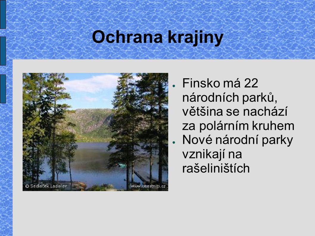 Ochrana krajiny ● Finsko má 22 národních parků, většina se nachází za polárním kruhem ● Nové národní parky vznikají na rašeliništích