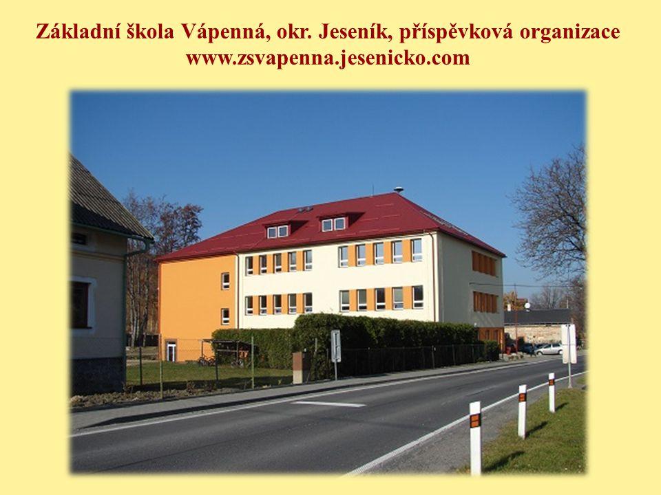 Základní škola Vápenná, okr. Jeseník, příspěvková organizace www.zsvapenna.jesenicko.com
