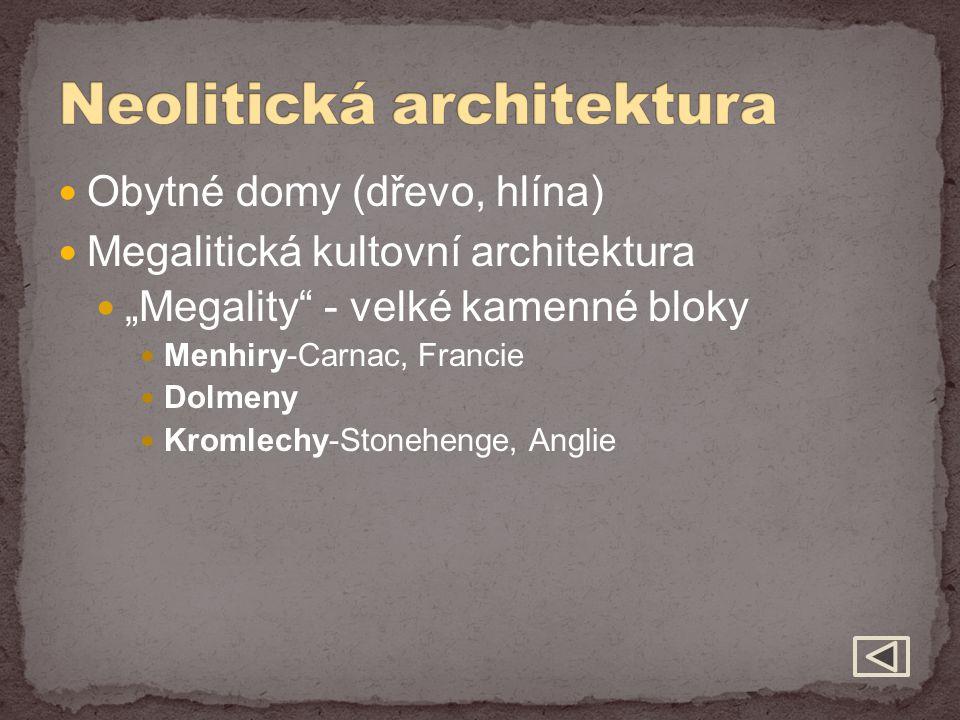 """Obytné domy (dřevo, hlína) Megalitická kultovní architektura """"Megality"""" - velké kamenné bloky Menhiry-Carnac, Francie Dolmeny Kromlechy-Stonehenge, An"""