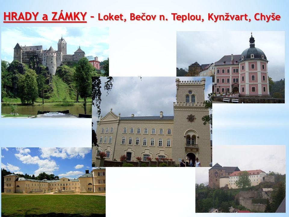 HRADY a ZÁMKY – Loket, Bečov n. Teplou, Kynžvart, Chyše