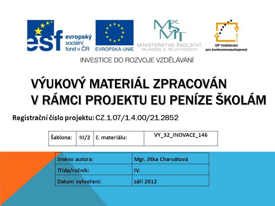 Vzdělávací oblast:Člověk a jeho svět Tematická oblast: Kraje ČR – Čechy II.