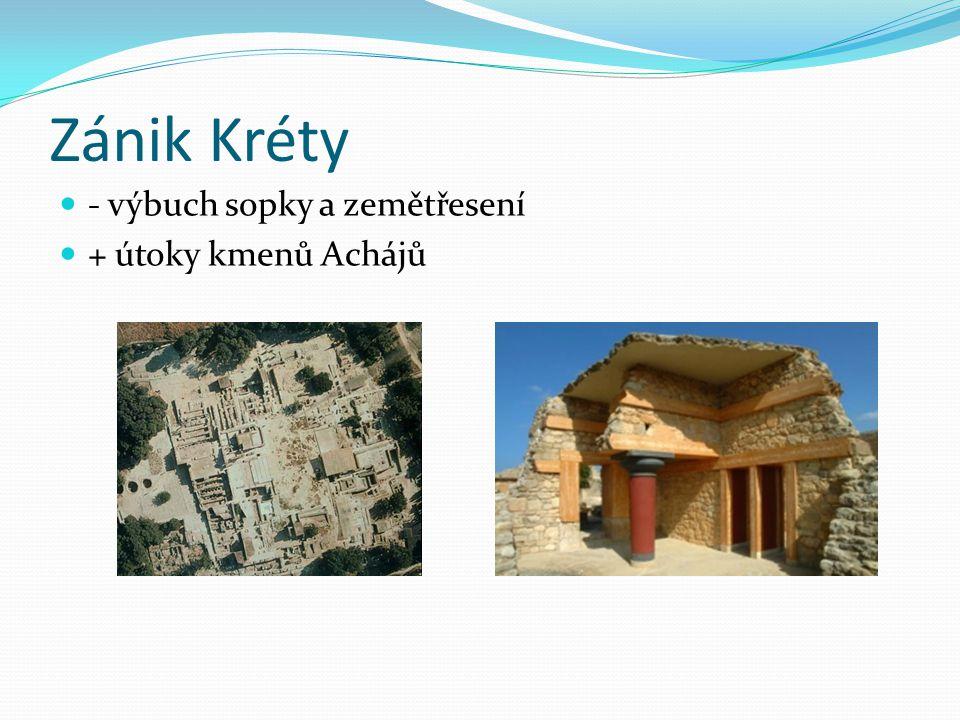 Zánik Kréty - výbuch sopky a zemětřesení + útoky kmenů Achájů