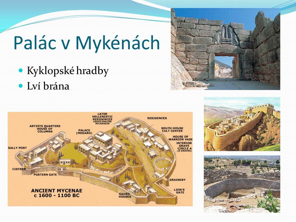 Palác v Mykénách Kyklopské hradby Lví brána