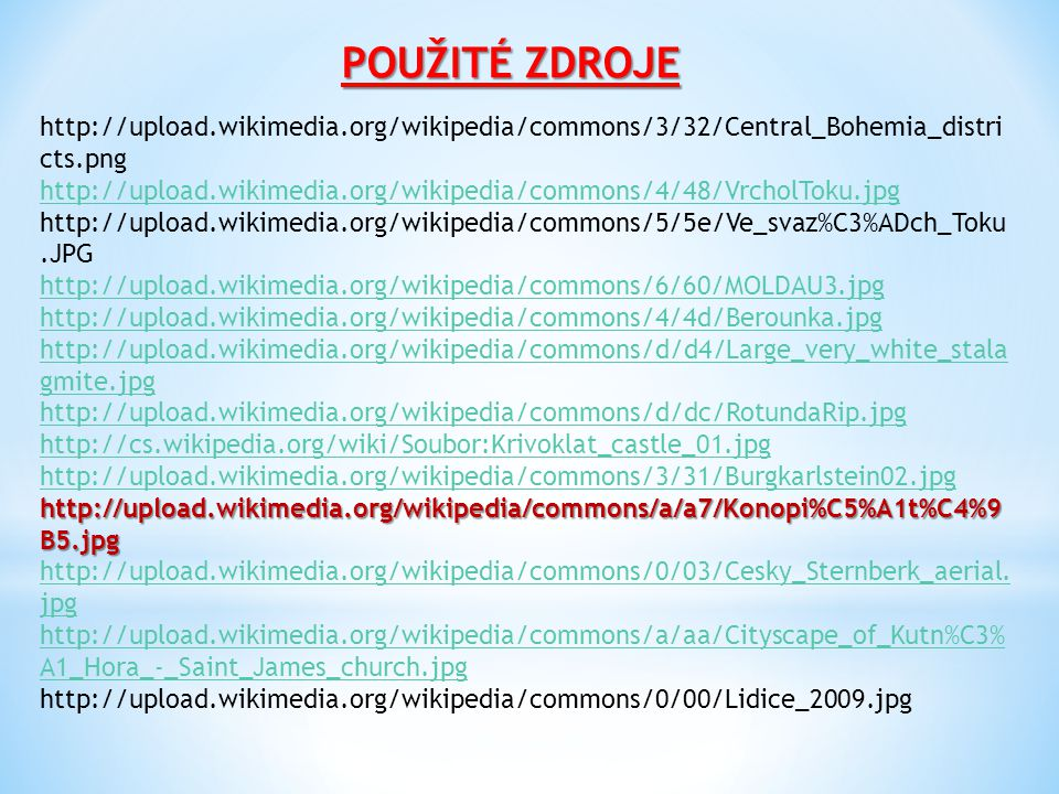 POUŽITÉ ZDROJE http://upload.wikimedia.org/wikipedia/commons/3/32/Central_Bohemia_distri cts.png http://upload.wikimedia.org/wikipedia/commons/4/48/Vr