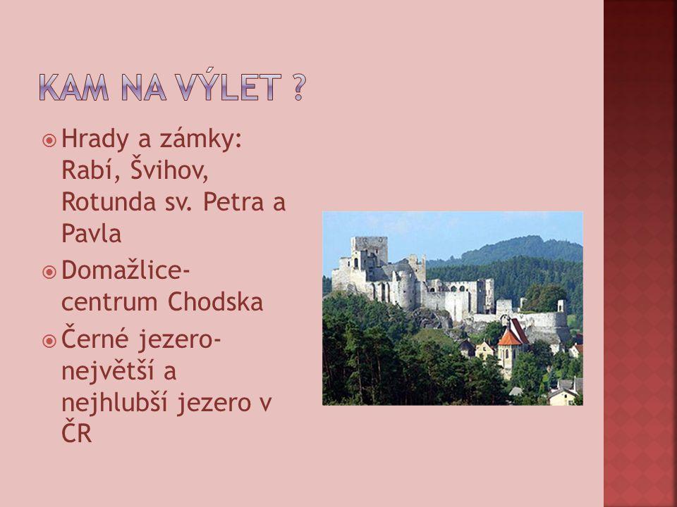  Hrady a zámky: Rabí, Švihov, Rotunda sv.