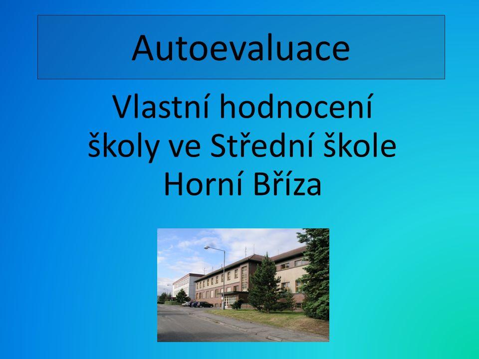 Autoevaluace Vlastní hodnocení školy ve Střední škole Horní Bříza
