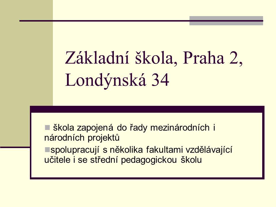 Základní škola, Praha 2, Londýnská 34 škola zapojená do řady mezinárodních i národních projektů spolupracují s několika fakultami vzdělávající učitele