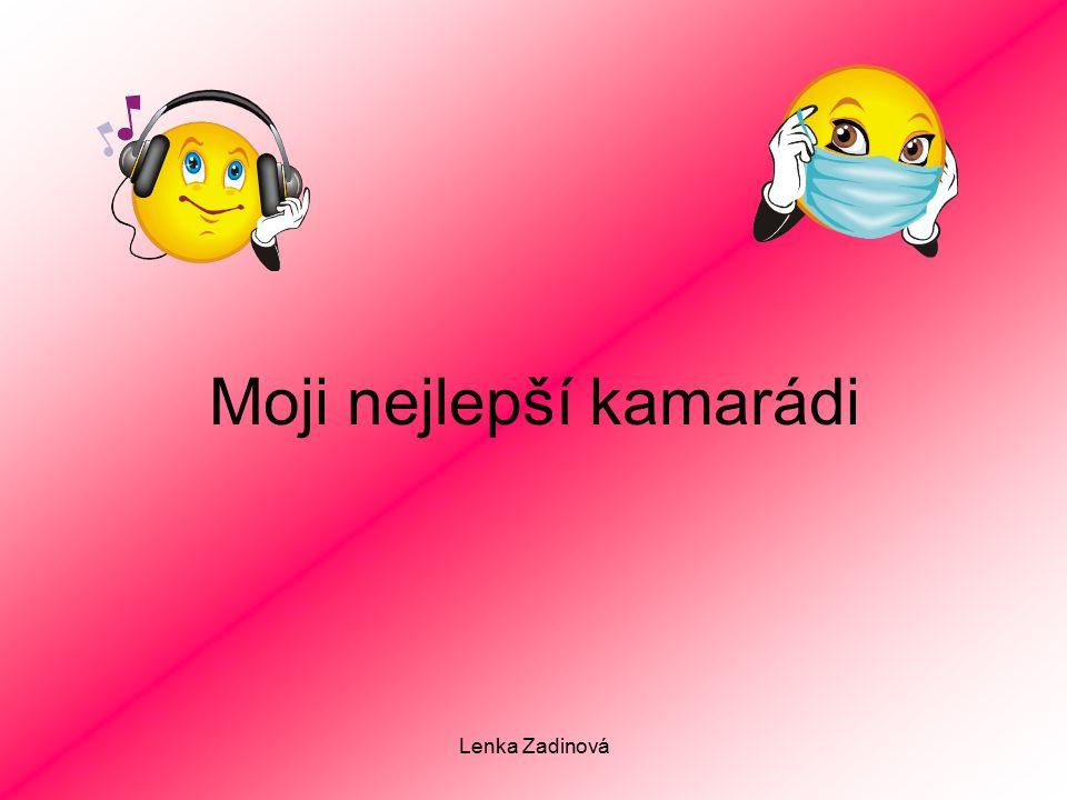 Lenka Zadinová Moji nejlepší kamarádi