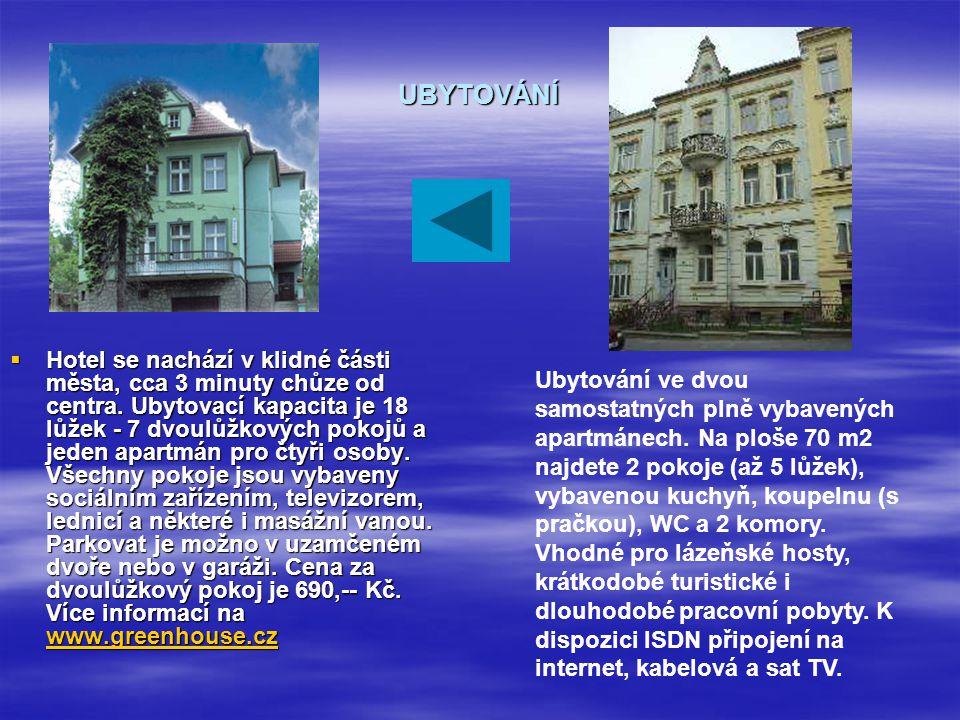 UBYTOVÁNÍ  Hotel se nachází v klidné části města, cca 3 minuty chůze od centra.