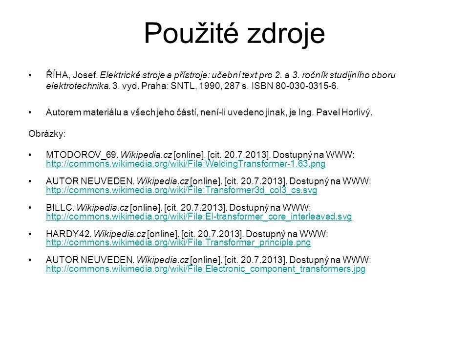Použité zdroje ŘÍHA, Josef.Elektrické stroje a přístroje: učební text pro 2.