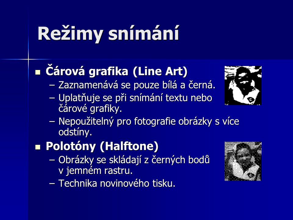 Režimy snímání Čárová grafika (Line Art) Čárová grafika (Line Art) –Zaznamenává se pouze bílá a černá.